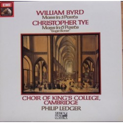 Byrd: Mass in 5 Parts. & Tye: Mass in 6 Parts. Choir of King's College, Cambridge. Philip Ledger. 1 LP. EMI
