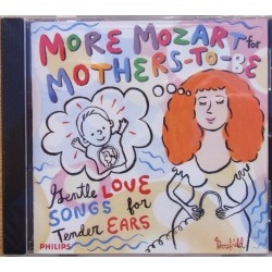 More Mozart for Mothers to be. 1 CD. Philips