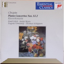 Chopin: Piano Concertos nos. 1 & 2. Emil Gilels - Eugene Ormandy. & Andre Watts - Thomas Schippers. 1 CD. Sony. 46336
