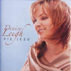 Denise Leigh. Pie Jesu. 1 CD. EMI