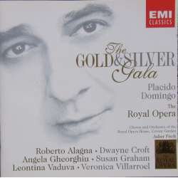The Gold and Silver Gala. Domingo, Alagna, Gheorghiu. Opera Arias. 1 CD. EMI