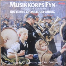 100 Years of Military music. From H.C. Lumbye to Chr. Larsen. Musikkorps Fyn. 1 CD. Danica