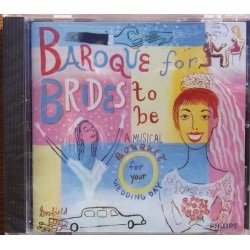 Baroque for Brides to be. 1 CD. Philips 4563552