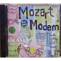 Mozart for your modem. A little net music. 1 CD. Philips. 4644972