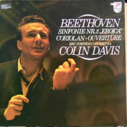 Beethoven: Symphony no. 3. & Coriolan overture. Colin Davis, BBC SO. 1 LP. Philips 6500141