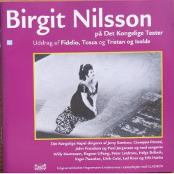 Birgit Nilsson on the Royal Danish Theater. 1 CD. Classico. New Copy
