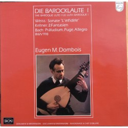 Baroque lute music by JS. Bach, Kelner, Weiss. Eugen Dombois. 1 LP. Philips