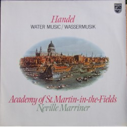 Handel: Water Music. Neville Marriner Academy of St. Martin in the Fields. 1 LP. Philips