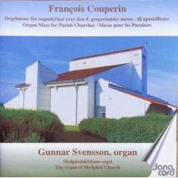 Couperin: Organ mass from the 4' gregorian book. Gunnar Svensson. 1 CD. Danacord