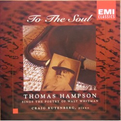 Thomas Hampson: To the Soul. Sings the poetry of Walt Whitman. Craig Rutenberg (piano). 1 CD. EMI