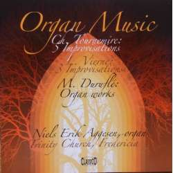 Organ music by Tournemire & Vierne & Durufle. Niels Erik Aggesen. 1 CD. Classico