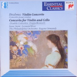Brahms: Violin Concerto & Double Concerto. Isaac Stern, Leonard Rose, Egene Ormandy, The Philadelphia Orchestra. 1 CD. Sony