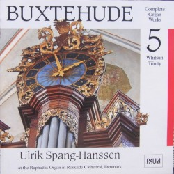 Buxtehude: Organ Works. Vol. 5. Ulrik Spang Hanssen. 1 cd. Paula