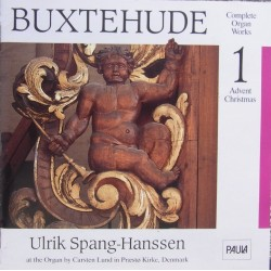 Buxtehude: Organ Works. Vol. 1. Christmas. Ulrik Spang Hanssen. 1 CD. Paula