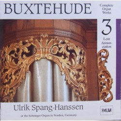 Buxtehude: Orgelværker. Vol. 3. 'Lent Annunciation' Ulrik Spang Hanssen. 1 CD. Paula 070