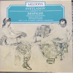Respighi: The Fountains of Rome & The Pines of Rome. Evgeny Svetlanov, USSR Symphony Orchestra. 1 CD. Melodiya