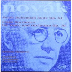 Novak South Bohemian Suite, + Eight Nocturnes for voices and Orchestra. Douglas Bostock, Carlsbad SO. 1 CD. Classico