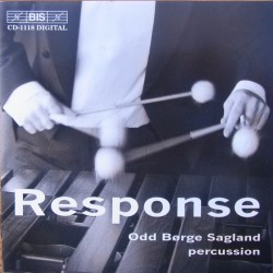 Response. Percussion Works. Odd Borge Sagland (percussion). 1 CD. BIS 1118