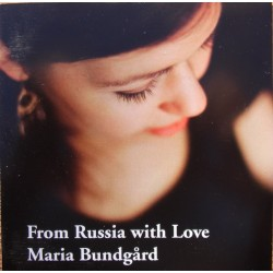 From Russia with Love. Maria Bundgård. 1 CD. CDK 1164