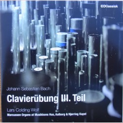 Bach: Clavierübung. Part 3. Lars Colding Wolf (organ). 2 CD. CDK