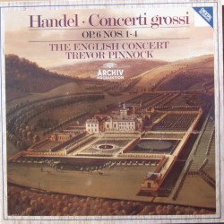 Handel: Concerti Grossi Op. 6. Nos. 1-4. The English Concert. Trevor Pinnock. 1 LP. Archiv