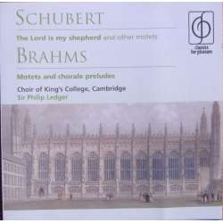 Schubert: The Lord is my Shepherd. & Brahms: Motets. King's College choir. Philip Ledger. 1 CD. EMI