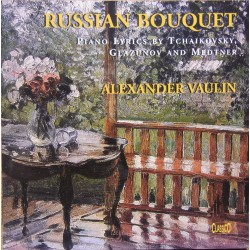 Russian Bouquet. Piano lyrics by Tchaikovsky, Glazunov and Medtner. Alexander Vaulin. 1 CD. Classico CD 427